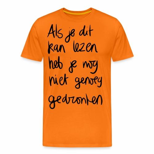 Als je dit hebt gelezen - Mannen Premium T-shirt