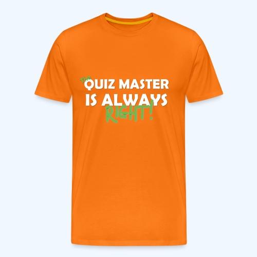 quizmasteralwaysright - Men's Premium T-Shirt