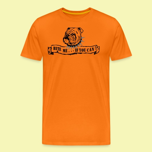 Bulldog - bite me if u can! - Männer Premium T-Shirt