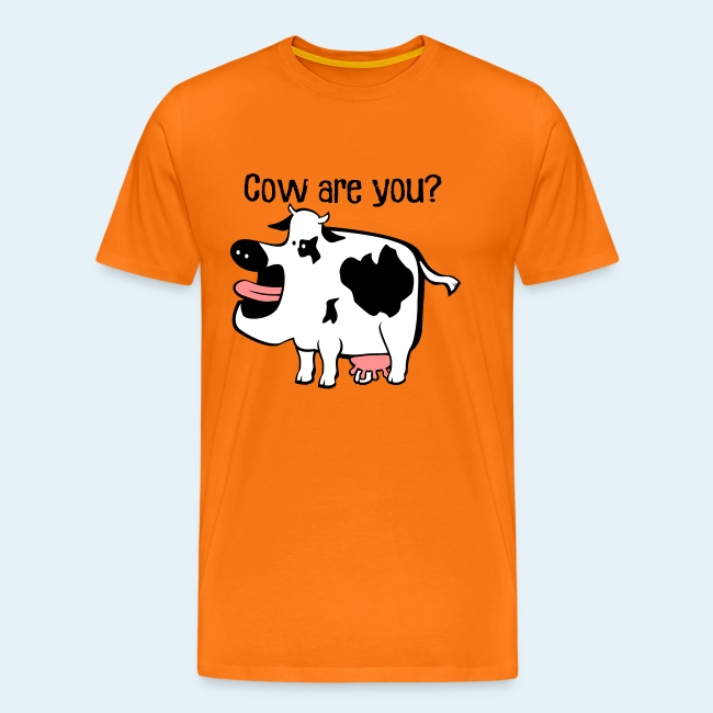 Cow are you?