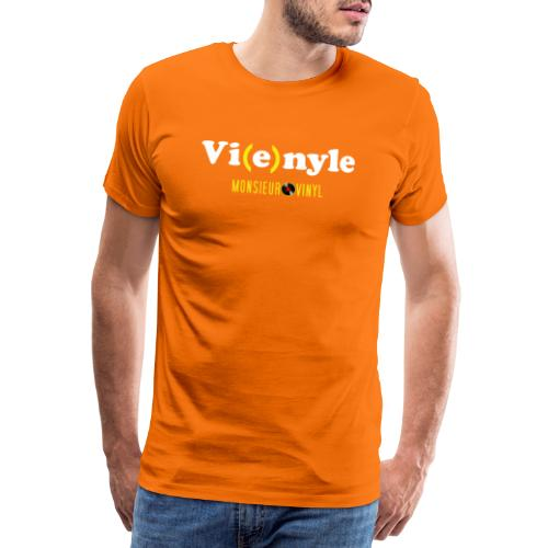Collection Vi(e)nyle - T-shirt Premium Homme