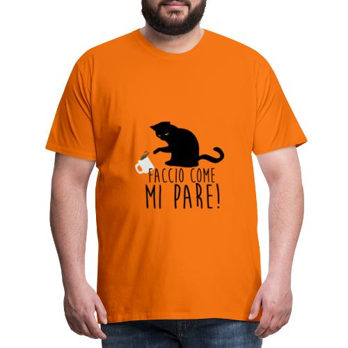 Faccio come mi pare! - Maglietta Premium da uomo