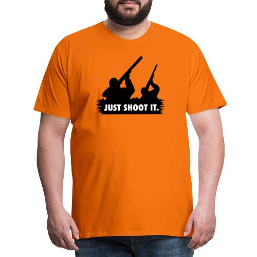 Just shoot it. - T-shirt Premium Homme
