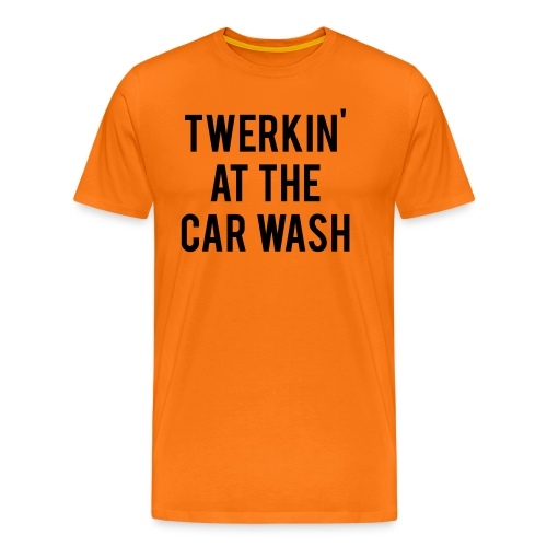 Twerkin At The Car Wash - Men's Premium T-Shirt
