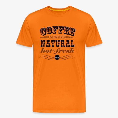 Coffee hot & fresh - Männer Premium T-Shirt
