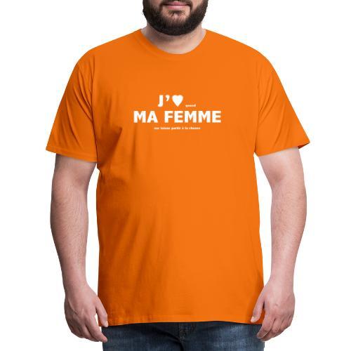 J'aime ma femme... (chasse) - T-shirt Premium Homme