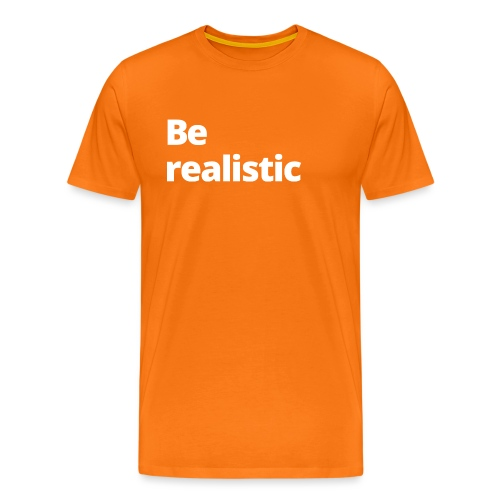 1 MAMO Be realistic - Men's Premium T-Shirt