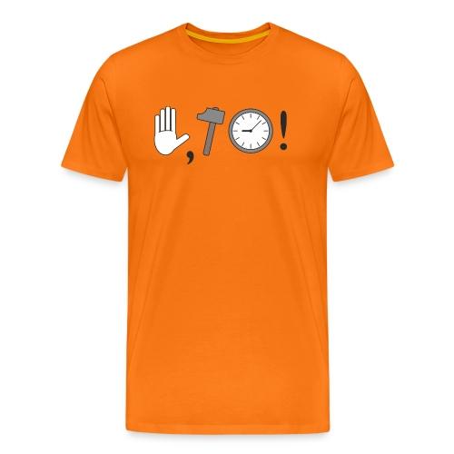 Stop, Hammer Time! - Männer Premium T-Shirt