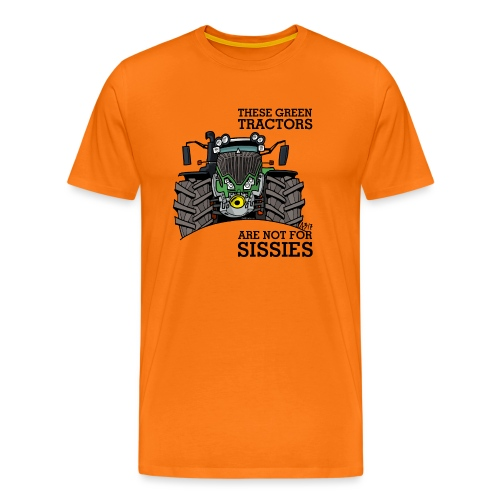 these green tractors are not for sissies - Mannen Premium T-shirt