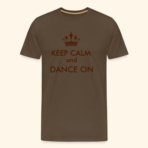 Keep calm and dance on - Männer Premium T-Shirt