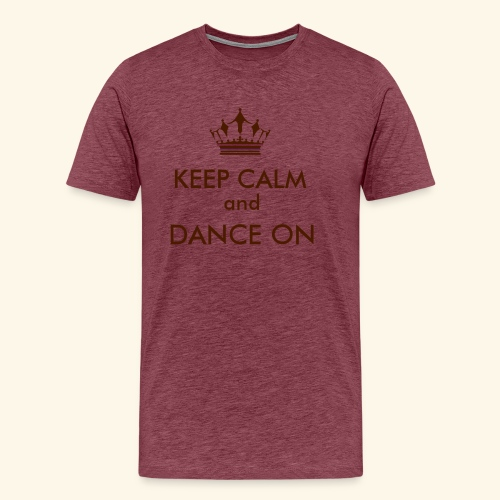 Keep calm and dance on - Männer Premium T-Shirt