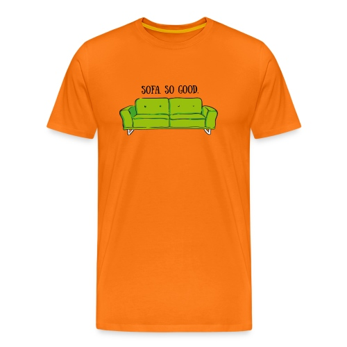 sofa so good green – lustige Geschenkidee - Männer Premium T-Shirt