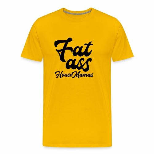 fatasshousemamas - Miesten premium t-paita