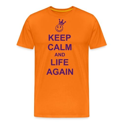 KEEP CALM an LIFE AGAIN - Männer Premium T-Shirt