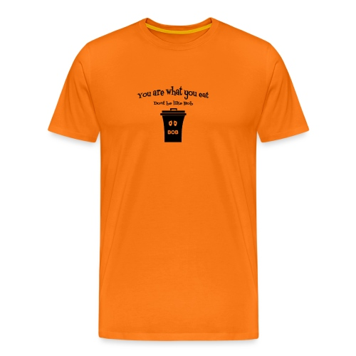 You are what you eat - Men's Premium T-Shirt