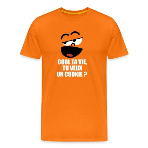 COOL TA VIE TU VEUX UN COOKIE - T-shirt Premium Homme