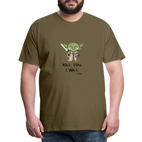 Kill you I will - Herre premium T-shirt