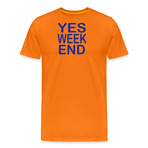 yes week end - T-shirt Premium Homme
