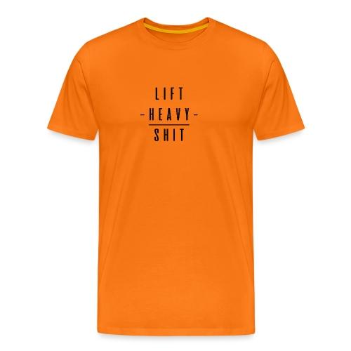 LIFT HEAVY SHIT - Camiseta premium hombre