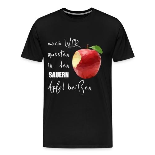 Auch wir mussten in den sauern Apfel beissen - Männer Premium T-Shirt