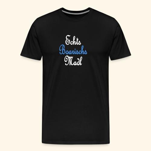 Echts Boarischs Madl - Männer Premium T-Shirt