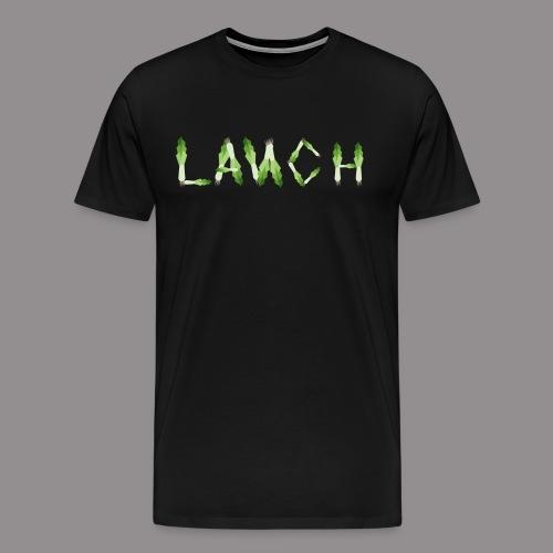 Lauch Schriftzug - Männer Premium T-Shirt