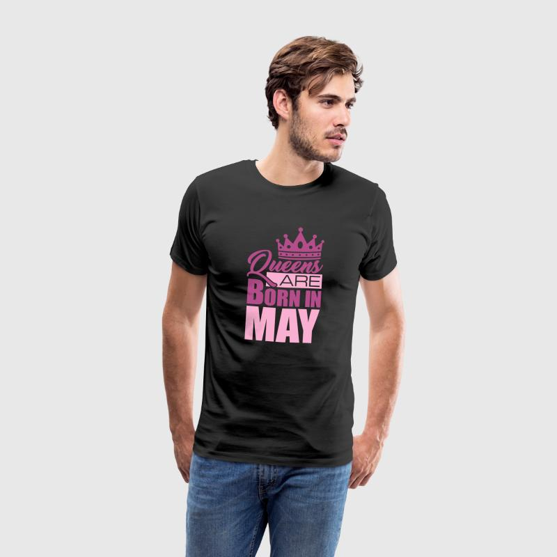 Queens are born in MAY! - Männer Premium T-Shirt