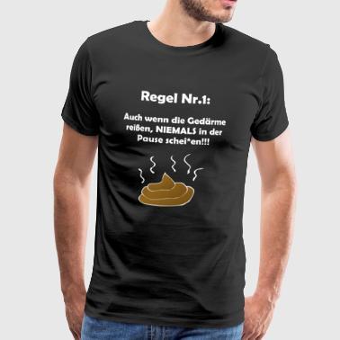 règle de travail n ° 1: Même si les intestins larmes .. - T-shirt Premium Homme