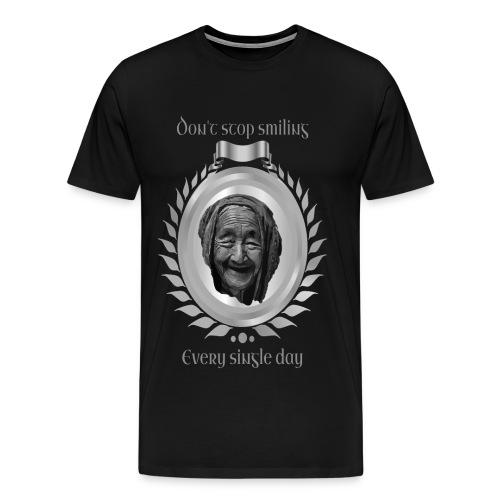 Höre nicht auf zu lächeln jeden Tag silber - Männer Premium T-Shirt