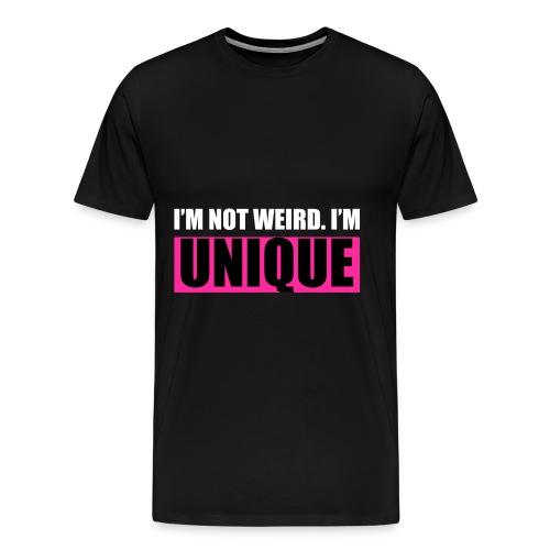 I´m not weird..unique. Nicht seltsam, einzigartig - Männer Premium T-Shirt