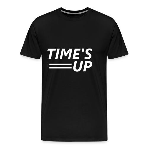 TIME'S UP («C'est fini») - T-shirt Premium Homme
