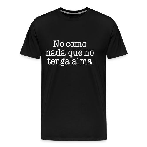 Sin alma no, gracias - Camiseta premium hombre