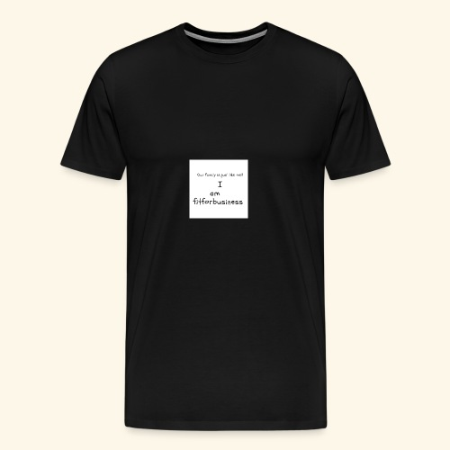 I am fitforbusiness - Men's Premium T-Shirt