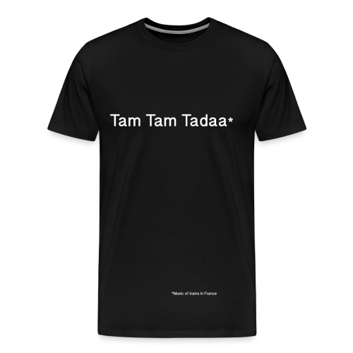Tam Tam Tadaa_Black & White - T-shirt Premium Homme