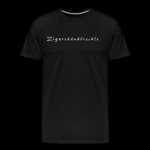 Zigareddnbörschle - Männer Premium T-Shirt