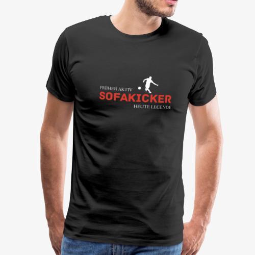 SofaKicker: Früher Aktiv - Heute Legende - Männer Premium T-Shirt
