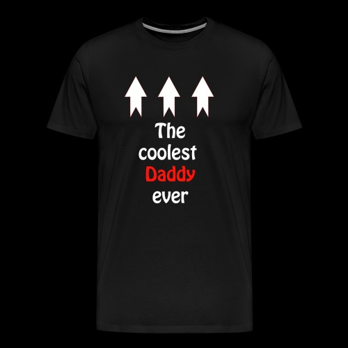 The coolest Daddy ever - Männer Premium T-Shirt