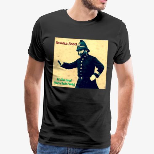 Savalas Seed- He's The Law! - Men's Premium T-Shirt