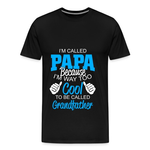 01 im called papa copy - T-shirt Premium Homme