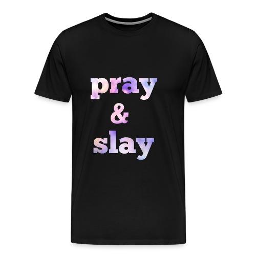 pray and slay - Men's Premium T-Shirt