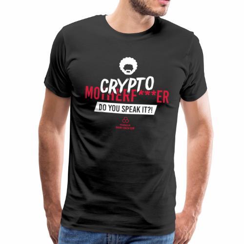 CRYPTO Motherf***er - Do you speak it?! - Männer Premium T-Shirt