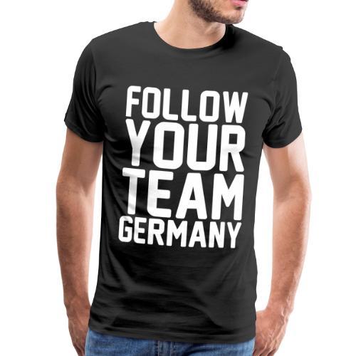 Follow your Team Germany (weiße Schrift) - Männer Premium T-Shirt