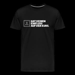 REFRESH HAT KEINEN EINFLUSS AUF DEN KURS - Men's Premium T-Shirt