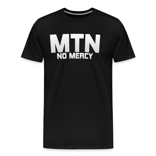 No Mercy by MTN - Men's Premium T-Shirt