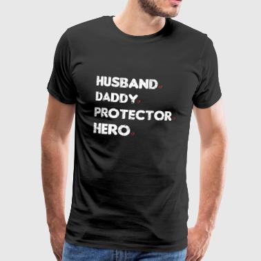 HUSBAND DADDY PROTECTOR HERO - Men's Premium T-Shirt