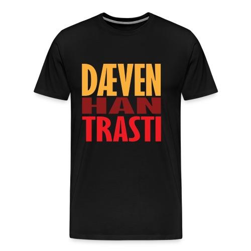 Dæven Han Trasti - Premium T-skjorte for menn