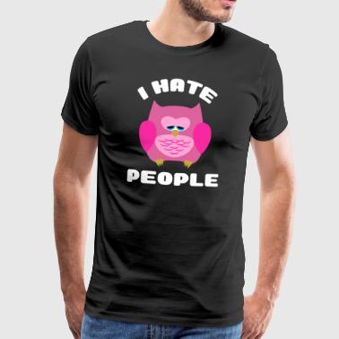 Odio le persone gufo divertente camicia con cappuccio regalo - Maglietta Premium da uomo