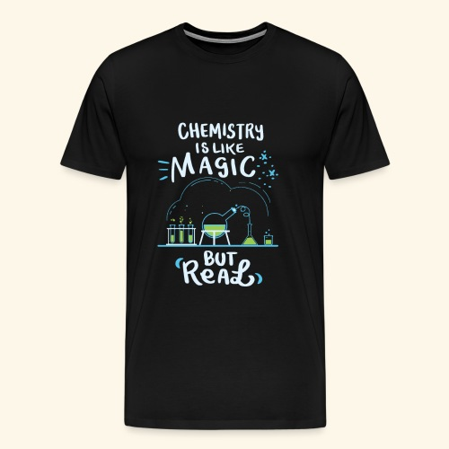 Chemistry is Like Magic But Real Chemiker Shirt - Männer Premium T-Shirt