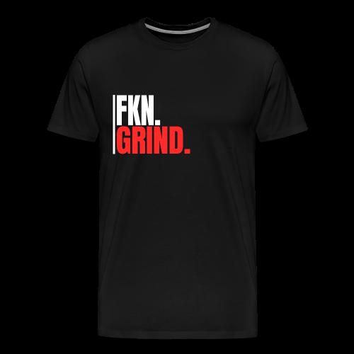 FKN.GRIND. - Männer Premium T-Shirt