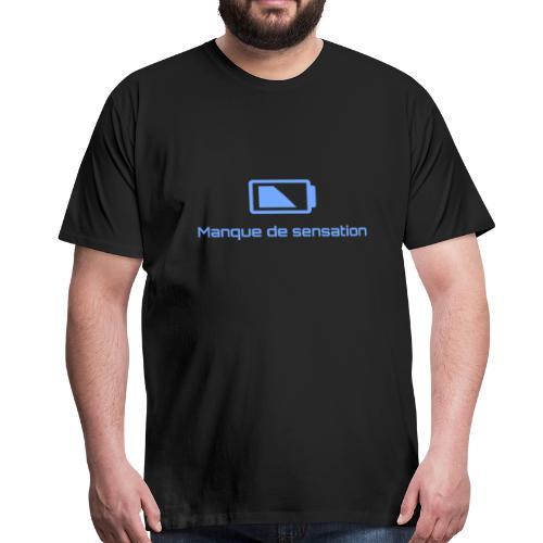 Manque de sensation - T-shirt Premium Homme